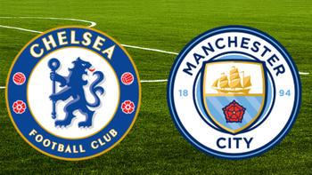 Chelsea Manchester City maçı ne zaman saat kaçta hangi kanalda?